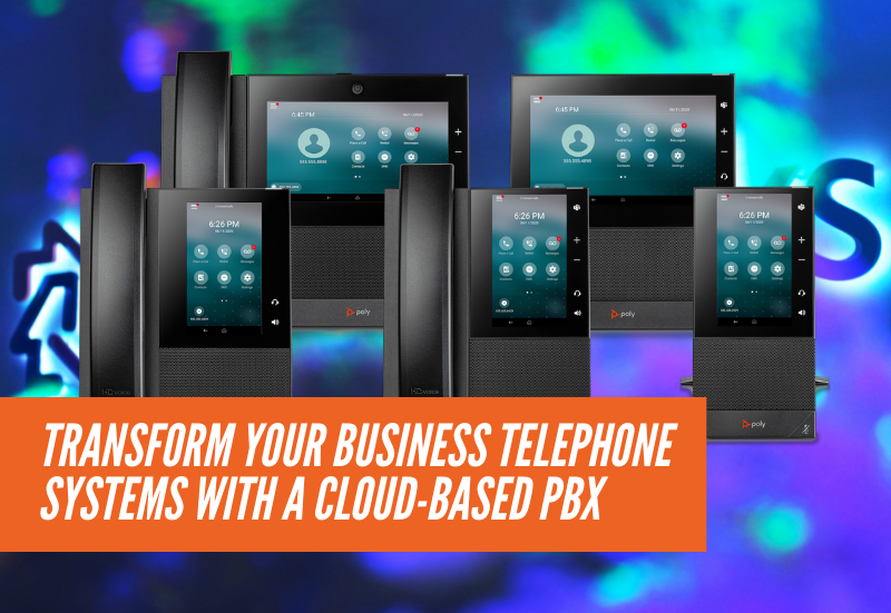Transform Your Business Telephone Systems with a Cloud-based PBX